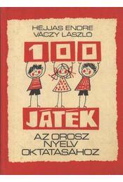 100 játék az orosz nyelv oktatásához - Héjjas Endre, Váczy László - Régikönyvek