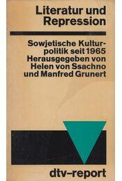 Literatur und Repression - Helen von Ssachno, Grunert, Manfred - Régikönyvek