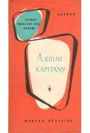 A kölni kapitány - Hell-Tschesno, Michael, Dudow, Slatan, Keisch, Henryk - Régikönyvek