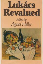 Lukács Revalued - Heller Ágnes (szerk.) - Régikönyvek