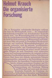 Die organisierte Forschung - Helmut Krauch - Régikönyvek