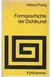 Formgeschichte der Dichtkunst - Helmut Prang - Régikönyvek
