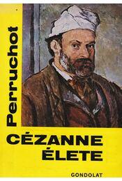 Cézanne élete - Henri Perruchot - Régikönyvek