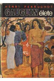 Gauguin élete - Henri Perruchot - Régikönyvek