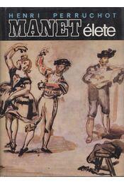 Manet élete - Henri Perruchot - Régikönyvek