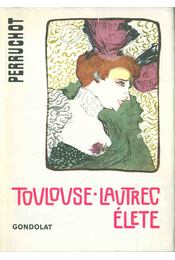 Toulouse-Lautrec élete (dedikált) - Henri Perruchot - Régikönyvek