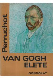 Vincent Van Gogh élete - Henri Perruchot - Régikönyvek