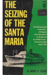 The Seizing of the Santa Maria - Henry A. Zeiger - Régikönyvek
