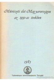 Művészeti élet Magyarországon az 1930-as években - Herbai Ágnes - Régikönyvek