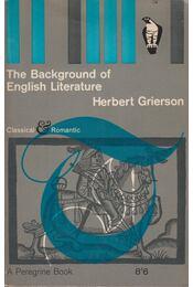 The Background of English Literature - Herbert Grierson - Régikönyvek