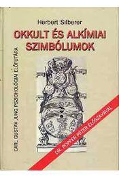 Okkultés alkímiai szimbólumok - C.G. Jung pszichológiai előfutára - Herbert Silberer - Régikönyvek
