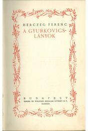 A Gyurkovics-lányok I-II. (egy kötetben) - Herczeg Ferenc - Régikönyvek