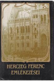 Herczeg Ferenc emlékezései - Herczeg Ferenc - Régikönyvek