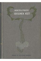 Idegenek között - Herczeg Ferenc - Régikönyvek