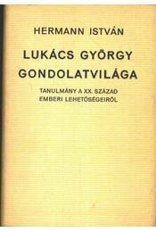 Lukács György gondolatvilága - Hermann István - Régikönyvek