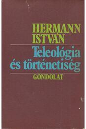 Teleológia és történetiség - Hermann István - Régikönyvek