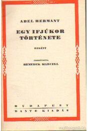 Egy ifjúkor története - Hermant, Abel - Régikönyvek