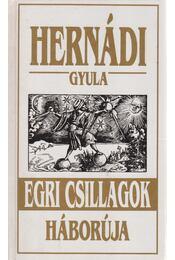 Egri csillagok háborúja - Hernádi Gyula - Régikönyvek
