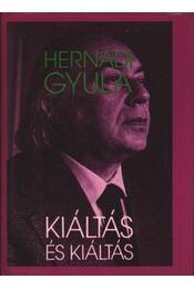 Kiáltás és kiáltás - Hernádi Gyula - Régikönyvek