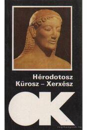 Kürosz - Xerxész - Hérodotosz - Régikönyvek