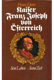 Kaiser Franz Joseph von Österreich - Herre, Franz - Régikönyvek