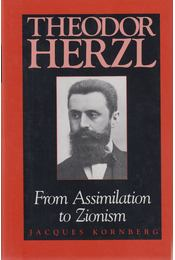 From Assimilation to Zionism - Herzl, Theodor - Régikönyvek