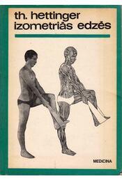 Izometriás edzés - Hettinger, Theodor - Régikönyvek