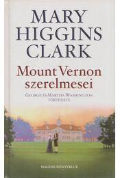Mount Vernon szerelmesei - Higgins Clark, Mary - Régikönyvek