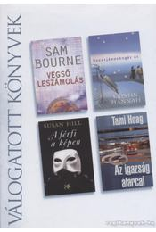 Végső leszámolás / Szentjánosbogár út / A férfi a képen / Az igazság álarcai - Hill, Susan, Hoag, Tami, Bourne, Sam, Kristin Hannah - Régikönyvek