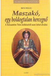 Maszakó, egy boldogtalan hercegnő - Hills, Ben - Régikönyvek