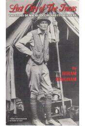 Lost City of The Incas - Hiram Bingham - Régikönyvek