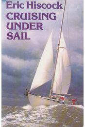 Cruising Under Sail - Hiscock, Eric C. - Régikönyvek