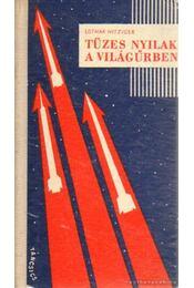 Tüzes nyilak a világűrben - Hitziger, Lothar - Régikönyvek