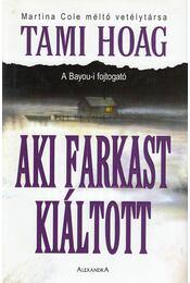 Aki farkast kiáltott - Hoag, Tami - Régikönyvek