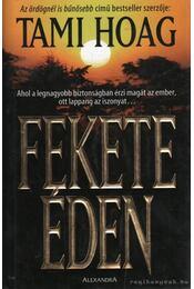 Fekete éden - Hoag, Tami - Régikönyvek