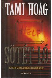 Sötét ló - Hoag, Tami - Régikönyvek