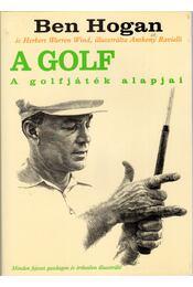 A golf - Hogan, Ben, Wind, Herbert Warren - Régikönyvek