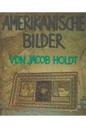 Amerikanische Bilder - Holdt, Jacob - Régikönyvek