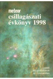 Meteor csillagászati évkönyv 1998 - Holl András (szerk.), Benkő József, Mizser Attila, Taracsák Gábor - Régikönyvek
