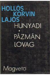 Hunyadi / Pázmán lovag - Hollós Korvin Lajos - Régikönyvek