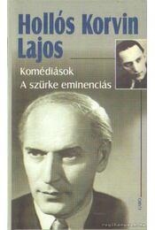 Komédiások - A szürke eminenciás - Hollós Korvin Lajos - Régikönyvek