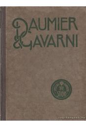 Daumier and Gavarni with critical and biographical notes - Holme, Charles (szerk.) - Régikönyvek