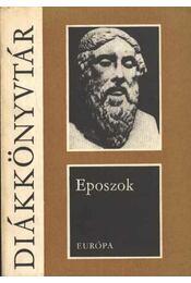 Eposzok - Homérosz, Dante Alighieri, Tasso, Torquato - Régikönyvek