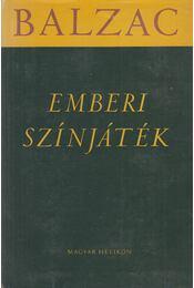 Emberi színjáték I. kötet - Honore Balzac - Régikönyvek