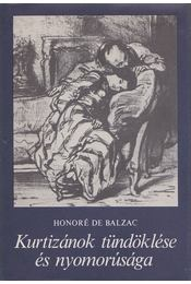 Kurtizánok tündöklése és nyomorúsága - Honoré de Balzac - Régikönyvek