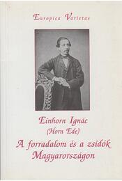 A forradalom és a zsidók Magyarországon - Horn Ede dr. - Régikönyvek