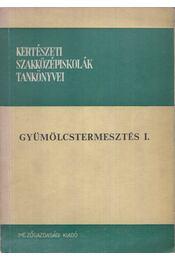 Gyümölcstermesztés I. - Horn Ede dr. - Régikönyvek
