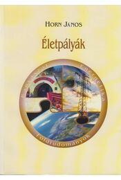 Életpályák - Horn János - Régikönyvek