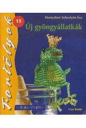 Új gyöngyállatkák - Hornyákné Sebestyén Éva - Régikönyvek
