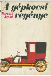A gépkocsi regénye - Horváth Árpád - Régikönyvek